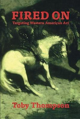 Fired On: Targeting Western American Art