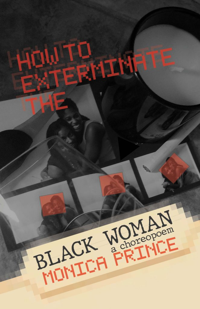 How to Exterminate the Black Woman: A Choreopoem