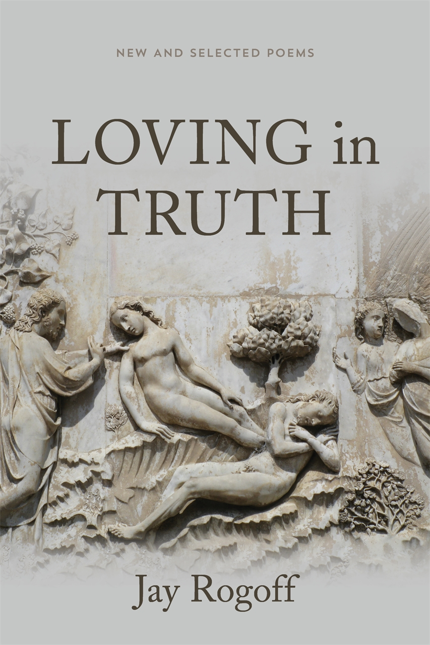 Loving in Truth: New and Selected Poems