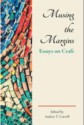 Musing the Margins: Essays on Craft