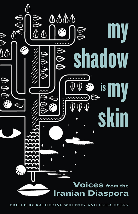 My Shadow Is My Skin: Voices from the Iranian Diaspora