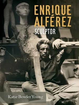 Enrique Alférez: Sculptor