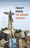 The Broken Country: On Trauma, A Crime, and the Continuing Legacy of Vietnam